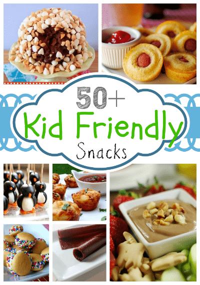 50 Kid Friendly Snacks I Love My Disorganized Life
