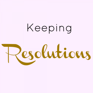 Keeping Resolutions