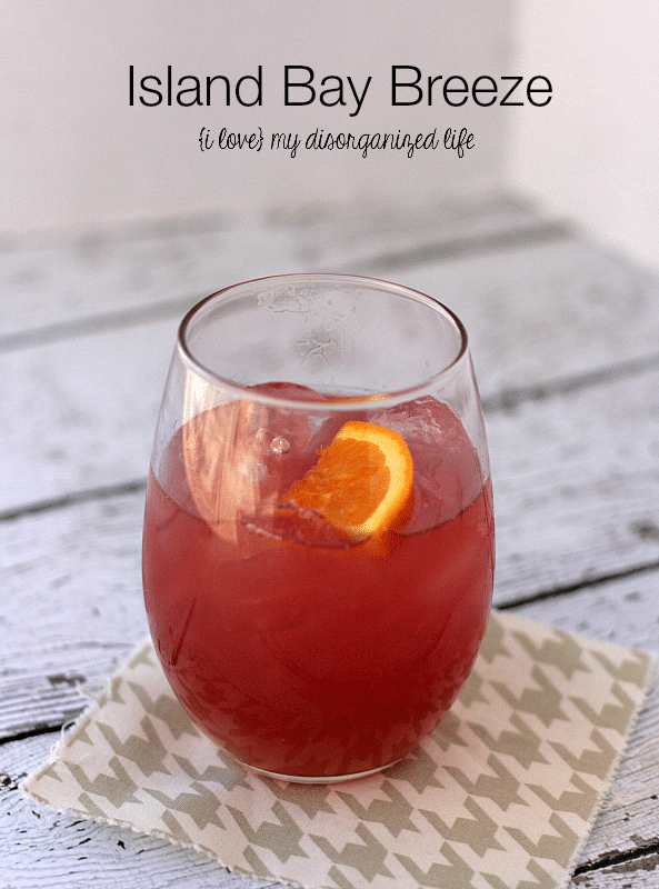 Island Bay Breeze- for those days when you need a fruity cocktail that makes you feel like you're lying on a beach soaking up the warm sun! {i love} my disorganized life