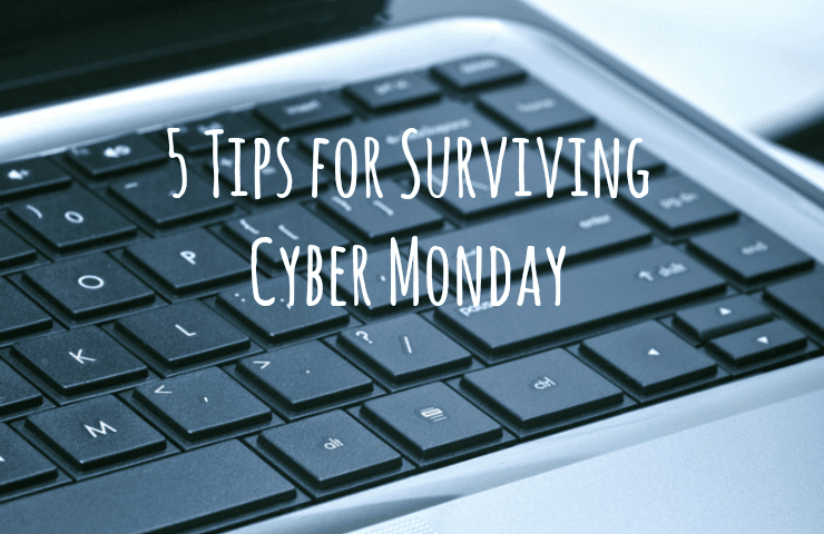 5 Tips for Surviving Cyber Monday