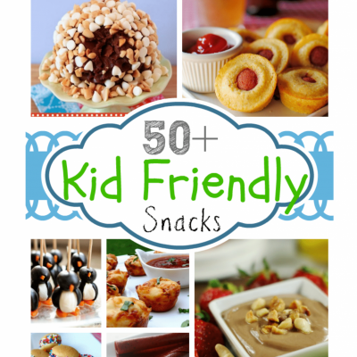 50+ Kid Friendly Snacks