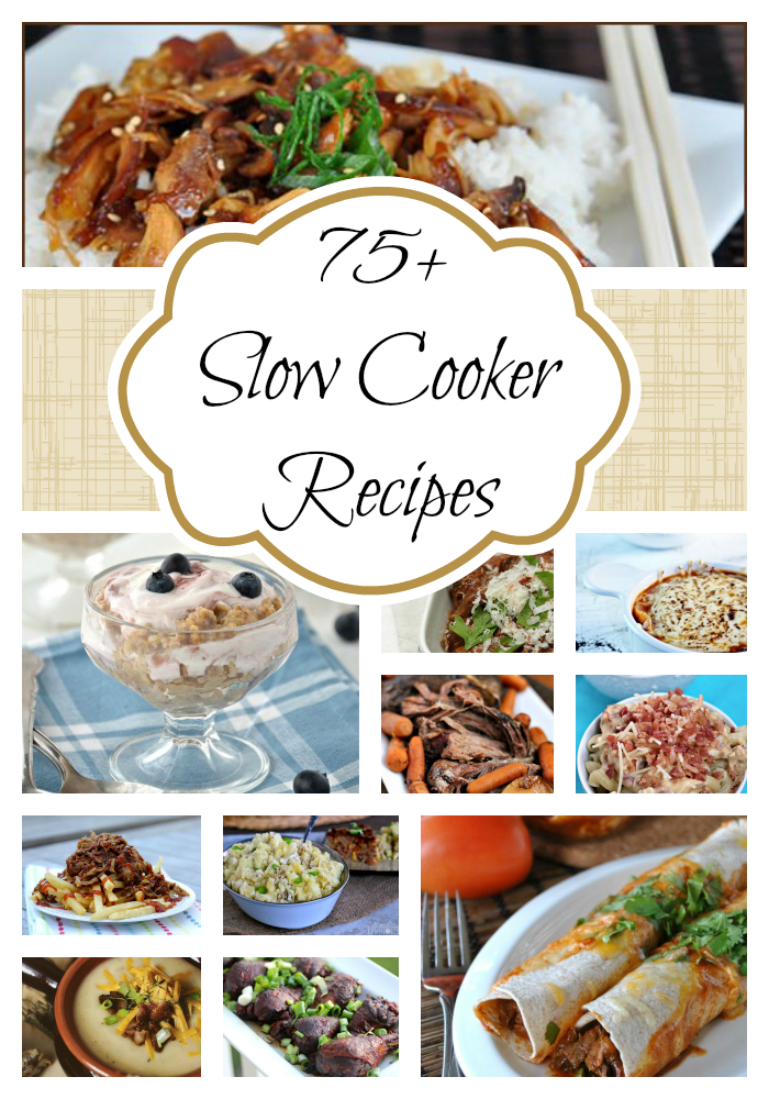 75+ Slow Cooker Recipes - {i love} my disorganized life