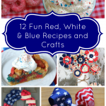 12 Fun Red White and Blue Recipes and Crafts