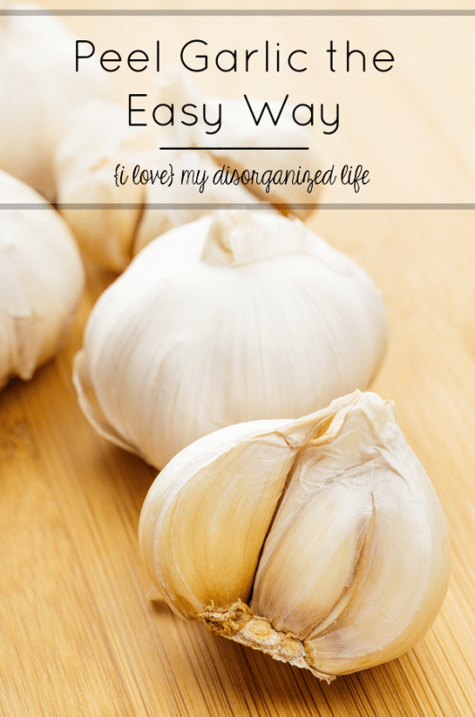 Peel Garlic the Easy Way | {i love} my disorganized life