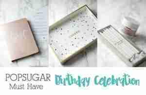 POPSUGAR Must Have Box Birthday Celebration